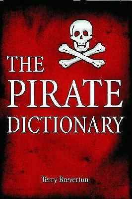 The Pirate Dictionary by Terry Breverton (2004, Paperback)