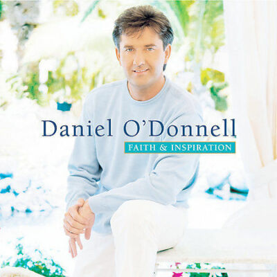 Faith & Inspiration by Daniel O'Donnell (Irish) (CD, Apr-2004, DPTV Media)
