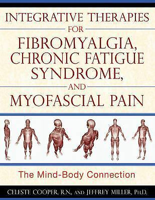 Integrative Therapies for Fibromyalgia, Chronic Fatigue Syndrome, and Myofascial