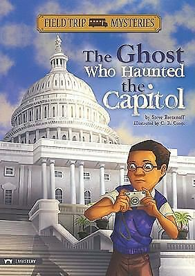 The Ghost Who Haunted the Capitol Field Trip Mysteries