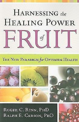 HARNESSING THE HEALING POWER OF FRUIT new paradigm for optimum health  HARDBACK!
