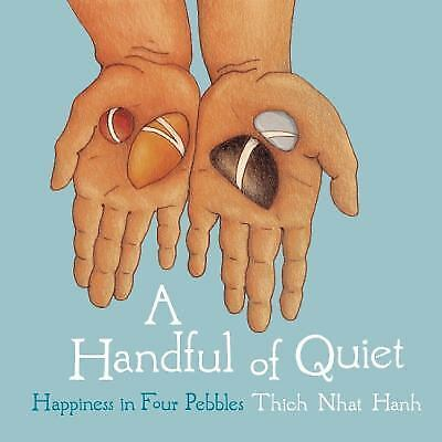 A Handful of Quiet : Happiness in Four Pebbles by Thich Nhat Hanh meditation