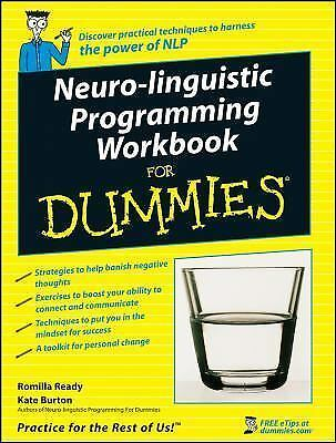 Neuro-Linguistic Programming Workbook for Dummies by Kate Burton and Romilla ...