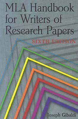 MLA Handbook for Writers of Research Papers, 6th Ed by Joseph Gibaldi (2003, ...