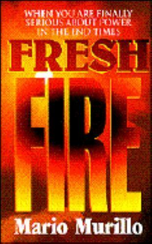 Fresh Fire by Mario Murillo (1991, Paperback)
