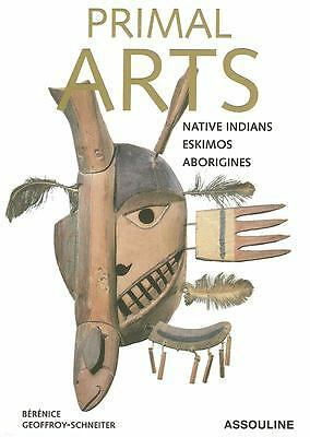 Primal Arts : Native Americans, Eskimos, and Aborigines by Berenice...