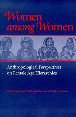 Women among Women: Anthropological Perspectives on Female Age Hierarchies, , Goo