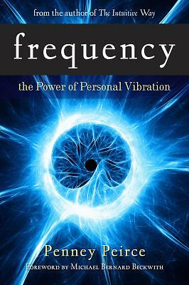 Frequency: The Power of Personal Vibration, Penney Peirce, Acceptable Book