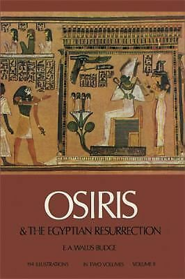 Osiris and the Egyptian Resurrection, Vol. 2, E. A. Wallis Budge, Good Book