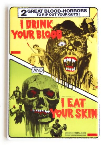 I Drink Your Blood & I Eat Your Skin FRIDGE MAGNET movie poster double feature
