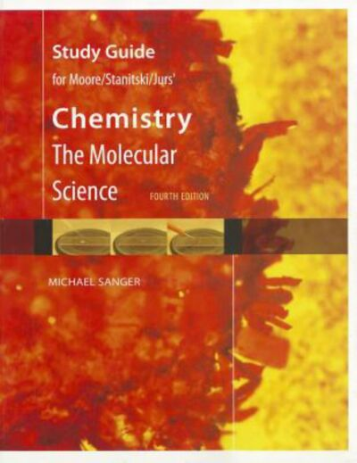 Study Guide for Moore/Stanitski/Jurs' Chemistry: The Molecular Science, 4th, Mic