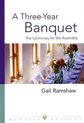 A Three-Year Banquet: The Lectionary for the Assembly (Worship Matters (Augsburg