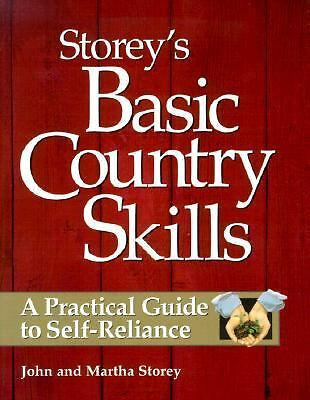 Storey's Basic Country Skills: A Practical Guide to Self-Reliance, John Storey,
