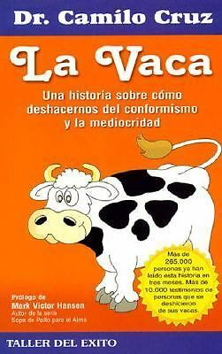 LA Vaca / The Cow (Spanish Edition), Dr. Camilo Cruz, Good Book