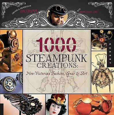 1,000 Steampunk Creations: Neo-Victorian Fashion, Gear, and Art (1000 Series), D