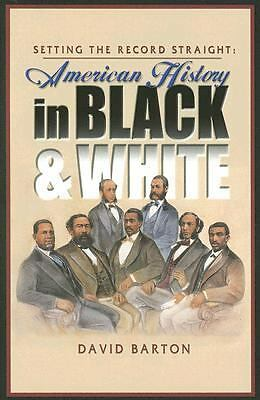 Setting the Record Straight: American History in Black & White, David Barton, Go