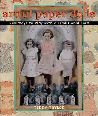 Artful Paper Dolls: New Ways to Play with a Traditional Form, Terry Taylor, Good