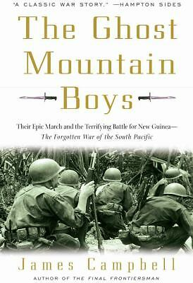 The Ghost Mountain Boys: Their Epic March and the Terrifying Battle for New Guin