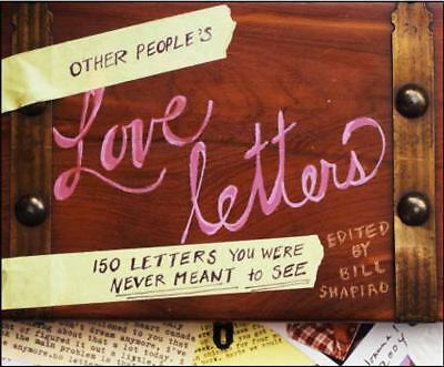 Other People's Love Letters: 150 Letters You Were Never Meant to See by Shapiro