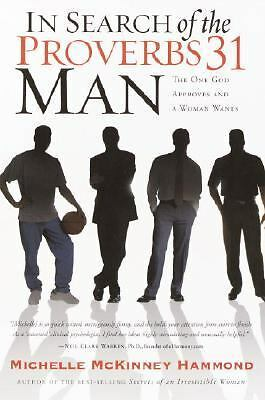 In Search of the Proverbs 31 Man by Hammond, Michelle McKinney