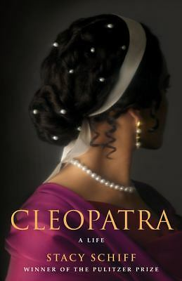 Cleopatra: A Life by Stacy Schiff (2010)