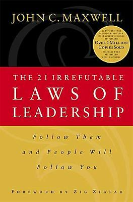 The 21 Irrefutable Laws of Leadership: Follow Them and People Will Follow You, J