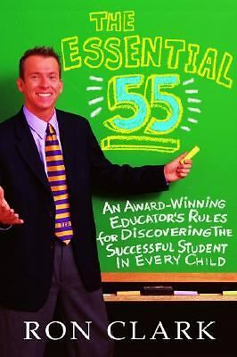 The Essential 55: An Award-Winning Educator's Rules for Discovering the Successf
