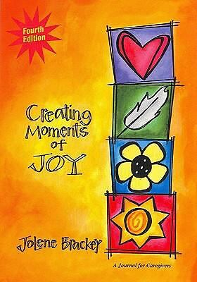 Creating Moments of Joy for the Person with Alzheimer's or Dementia: A Journal f
