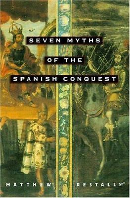 Seven Myths of the Spanish Conquest, Restall, Matthew, Good, Books