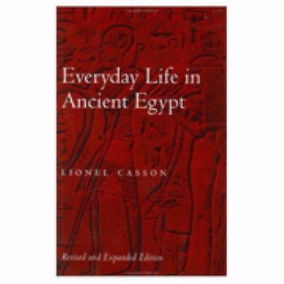 Everyday Life in Ancient Egypt, Casson, Professor Lionel, Good Book