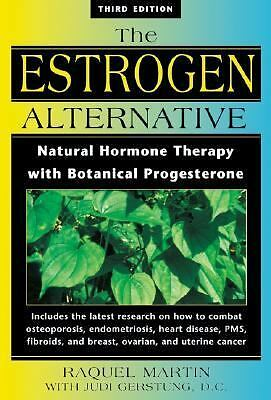 The Estrogen Alternative: Natural Hormone Therapy with Botanical Progesterone, M