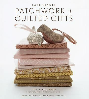 Last-Minute Patchwork + Quilted Gifts, Joelle Hoverson, Good Book
