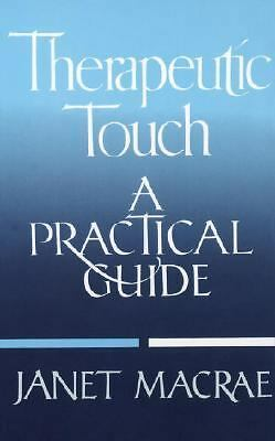Therapeutic Touch: A Practical Guide, Janet Macrae, Good Book