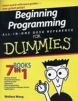 Beginning Programming All-In-One Desk Reference For Dummies by Wang, Wallace