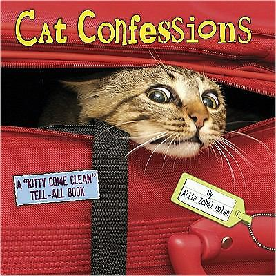 """Cat Confessions: A """"Kitty Come Clean"""" Tell-All Book by Nolan, Allia Zobel"""