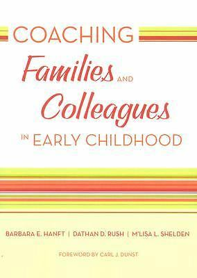 Coaching Families and Colleagues in Early Childhood, M'Lisa L. Shelden, Dathan D