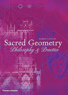 Sacred Geometry: Philosophy & Practice (Art and Imagination), Lawlor, Robert, Go