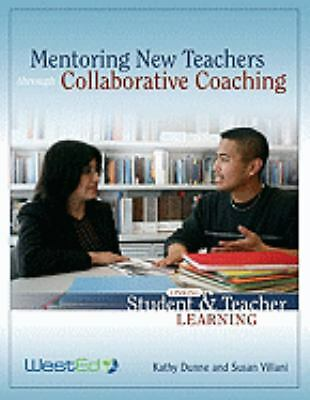 Mentoring New Teachers Through Collaborative Coaching: Linking Teacher and Stude