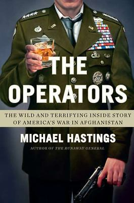 The Operators: The Wild and Terrifying Inside Story of America's War in Afghani