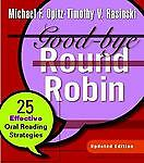 Good-bye Round Robin, Updated Edition: 25 Effective Oral Reading Strategies, Ras