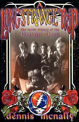 A Long Strange Trip: The Inside History of the Grateful Dead, McNally, Dennis, G