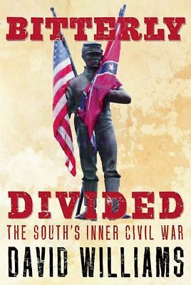 Bitterly Divided: The South's Inner Civil War by Williams, David