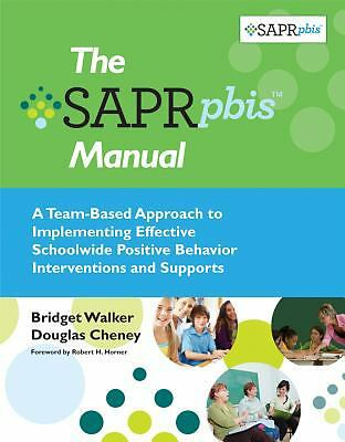 The SAPR-PBIS(TM) Manual: A Team-Based Approach to Implementing Effective School
