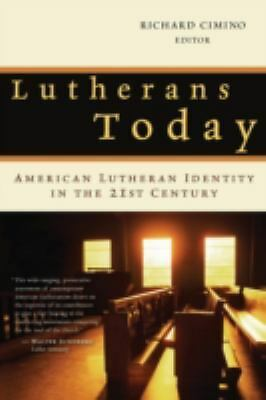 Lutherans Today: American Lutheran Identity in the Twenty-First Century, Cimino,