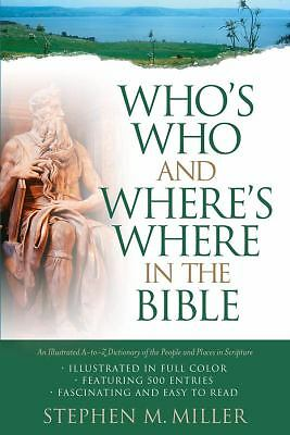 Who's Who and Where's Where in the Bible, Stephen M. Miller, Good, Books