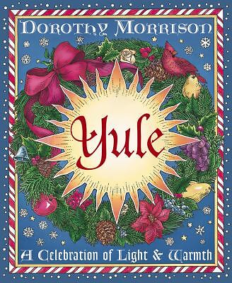 Yule: A Celebration of Light and Warmth (Holiday Series) by Morrison, Dorothy