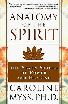 Anatomy of the Spirit: The Seven Stages of Power and Healing, Myss, Caroline, Ac