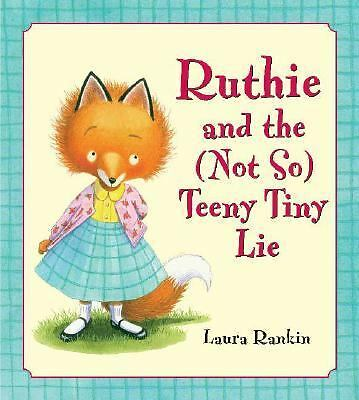 Ruthie and the (Not So) Teeny Tiny Lie, Rankin, Laura, Good Book
