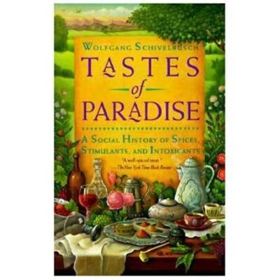 Tastes of Paradise: A Social History of Spices, Stimulants, and Intoxicants, Wol