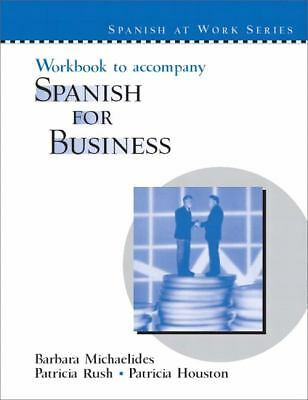 Workbook to accompany Spanish for Business, Rush, Patricia, Good Book
